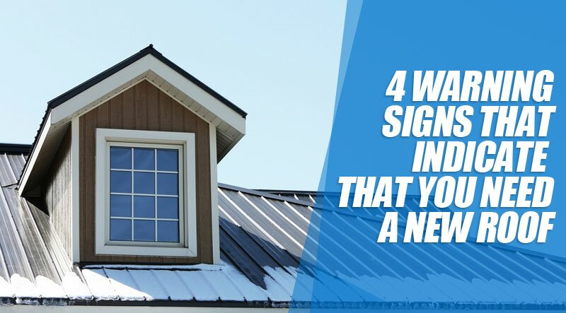 4 Warning Signs That Indicate That You Need A New Roof